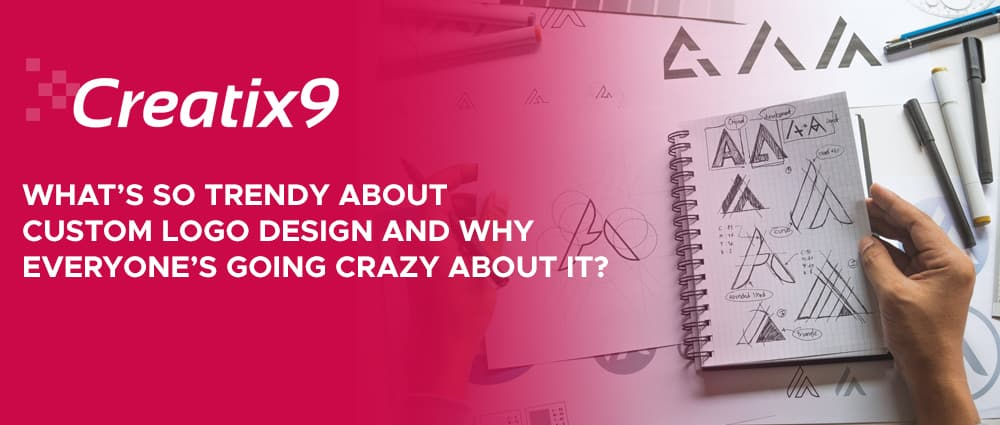 Whats-so-trendy-about-custom-logo-design-and-why-everyones-going-crazy-about-it Jpg
